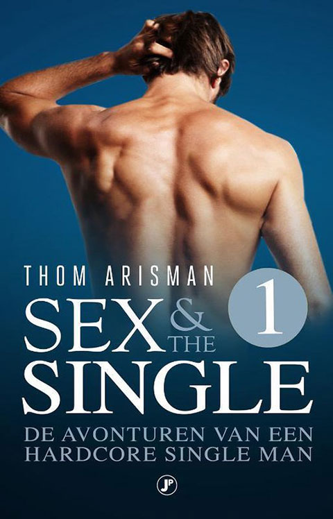 Sex & The Single 1  - Thom Arisman